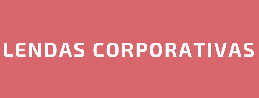 lendas corporativas