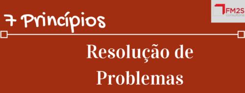 7 Princípios para Resolução de Problemas no Trabalho