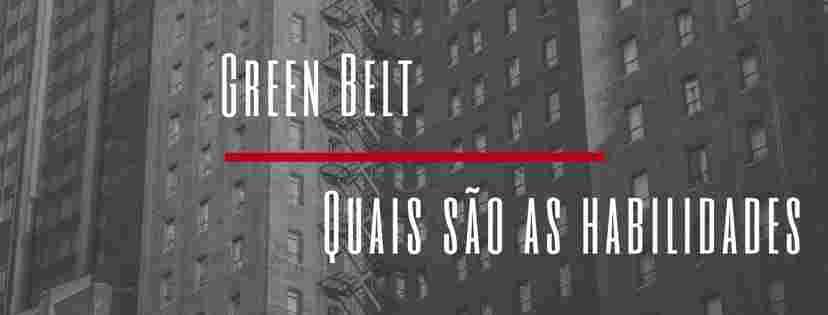 habilidades green belt