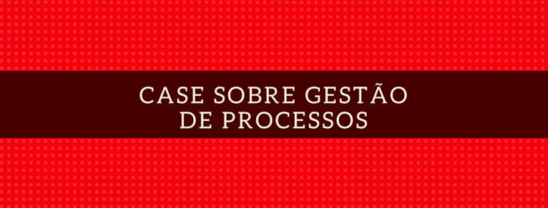 case-gestao-de-processos-min