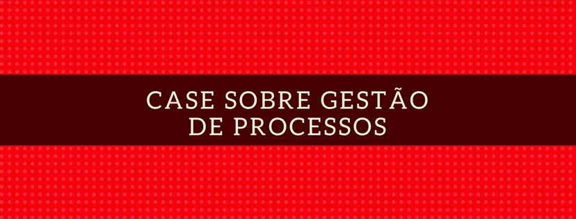 case-gestao-de-processos-min