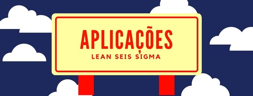aplicações lean seis sigma