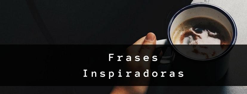 Frases para inspirar seus Projetos e Objetivos
