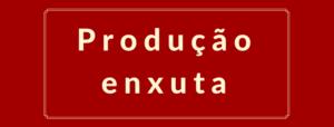 produção enxuta