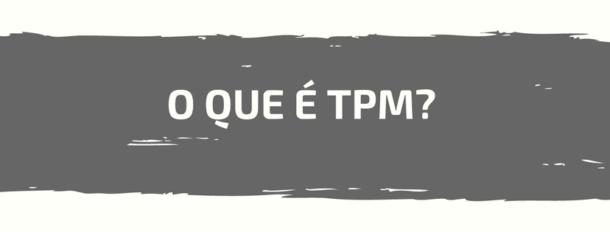 O que é TPM?