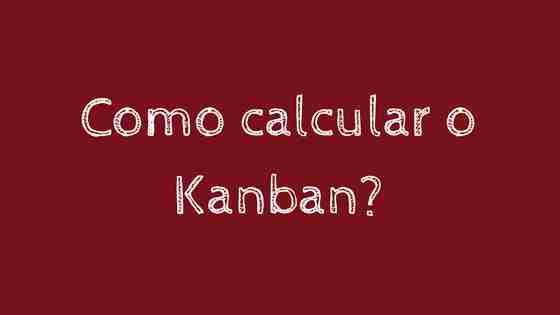 como calcular o kanban