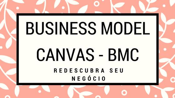 Se tiver interesse em se aprofundar ainda mais no assunto, confira nosso curso de Business Model Canvas.