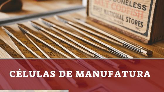 Células de Manufatura