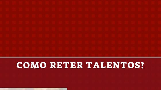 gerentes reter talentos