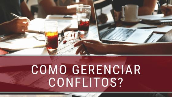 Como gerenciar conflitos?