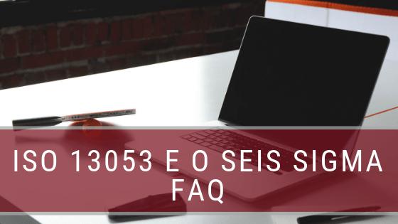 ISO 13053 e o Seis Sigma