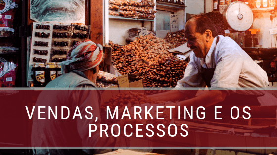 Vendas, Marketing e Processos