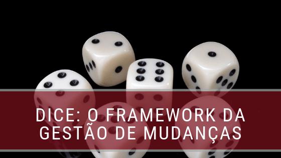 DICE: o framework mais importante na Gestão de Mudanças
