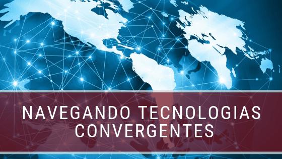 tecnologias convergentes