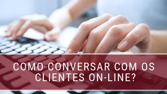 como conversar com os clientes on-line