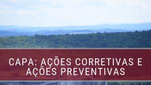 CAPA: Ações Corretivas e Ações Preventivas