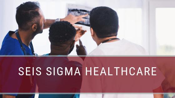 Seis Sigma Healthcare
