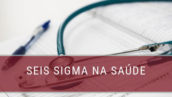 Seis Sigma na Saúde
