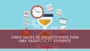hacks de produtividade