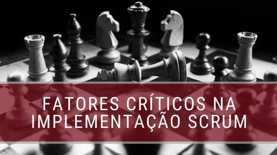 Fatores-críticos-na-implementacao-scrum