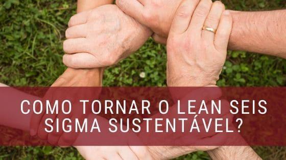 Sustentabilidade-Lean-Seis-Sigma