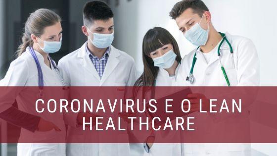 Lean Healthcare e o novo coronavirus