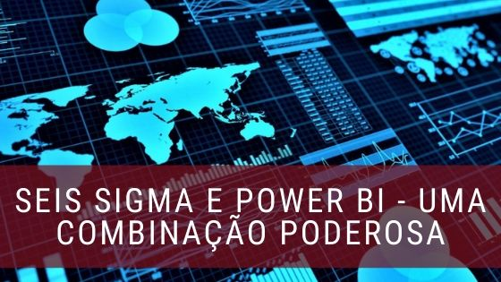 Seis sigma e power Bi