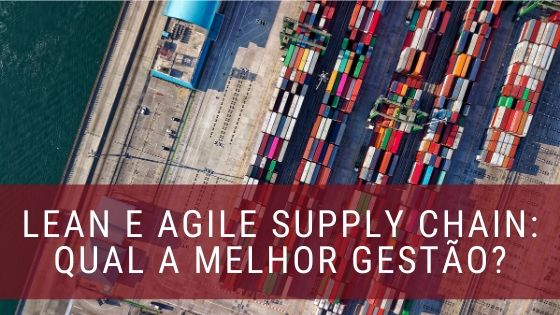 Lean e Agile Supply Chain Management