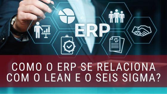 ERP Lean e Seis Sigma