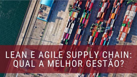 Lean e Agile Supply Chain Management
