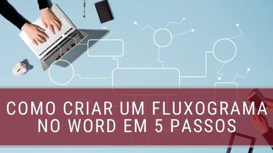 Como criar um fluxograma no Word