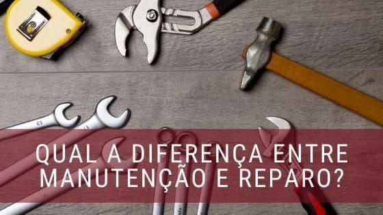 Diferença entre manutenção e reparo