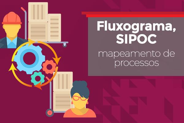 fluxograma, sipoc e mapeamento de processos como fazer um pop