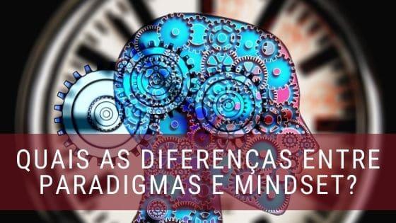 Diferenças entre paradigmas e mindset