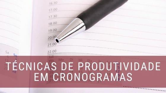 cronogramas técnicas de produtividade