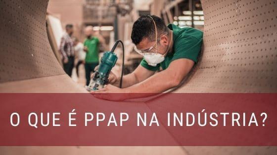 PPAP na indústria