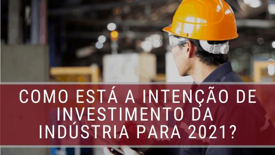 Análise de dados: como está a intenção de investimento da Indústria para 2021