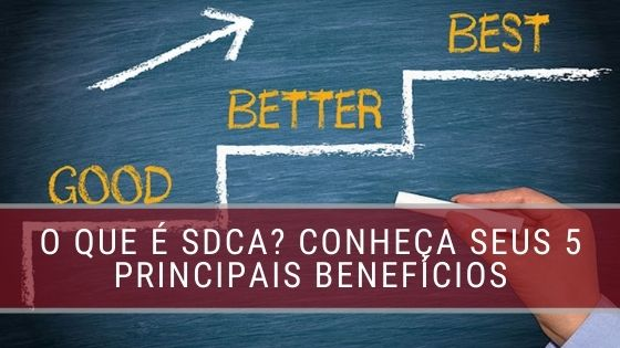 O que é SDCA? Conheça os 5 principais benefícios do método!