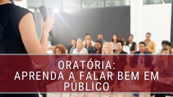 Oratória: Aprenda a falar bem em público